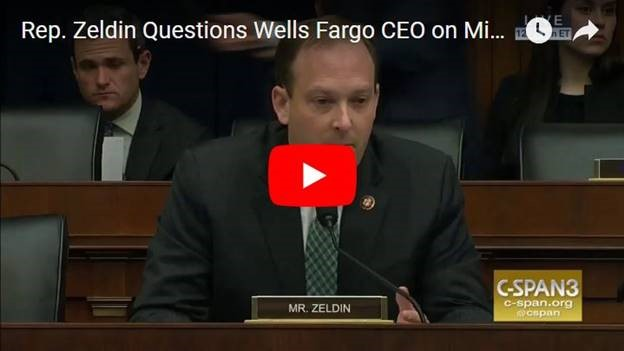 Rep  Zeldin Questions Wells Fargo CEO on Misleading Customers and